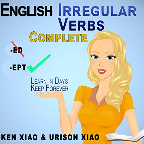 English Irregular Verbs Complete: Learn in Days, Keep Forever  By  cover art