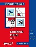 Fachwissen Feuerwehr: Fahrzeugkunde, Teil 1