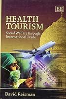 Health Tourism: Social Welfare Through International Trade