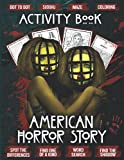 American Horror Story Activity Book: Wonderful One Of A Kind, Find Shadow, Coloring, Maze, Dot To Dot, Word Search, Spot Differences Activities Books For Adult And Kid Unique Colouring Pages