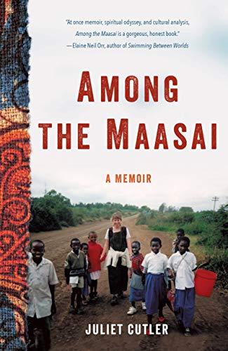 Among the Maasai: A Memoir by [Juliet Cutler]