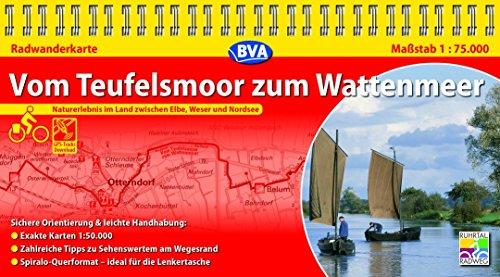Kompakt-Spiralo BVA Vom Teufelsmoor zum Wattenmeer Naturerlebnis im Land zwischen Elbe, Weser und Nordsee Radwanderkarte 1:75.000
