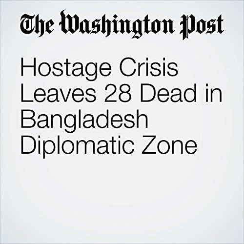 Hostage Crisis Leaves 28 Dead in Bangladesh Diplomatic Zone audiobook cover art