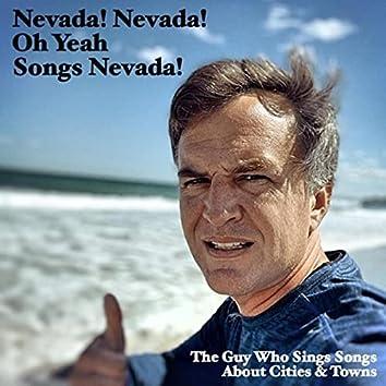 Nevada! Nevada! Oh Yeah Songs Nevada!