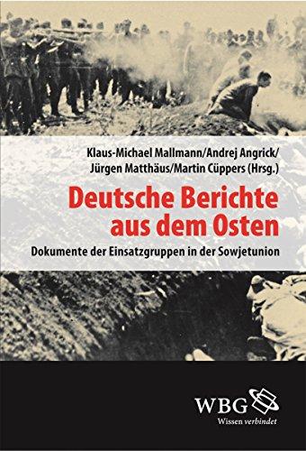 Deutsche Berichte aus dem Osten: Dokumente der Einsatzgruppen in der Sowjetunion III (Veröffentlichungen der Forschungsstelle Ludwigsburg)
