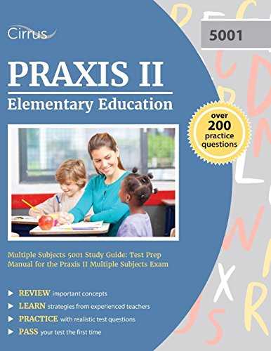 Praxis II Elementary Education Multiple Subjects 5001 Study Guide: Test Prep Manual for the Praxis I