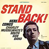 Stand Back! - harlie & South Side Band Musselwhite
