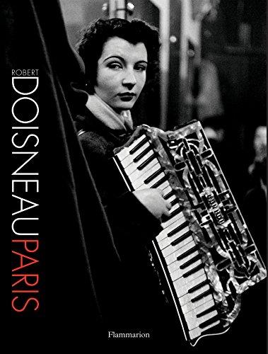Robert Doisneau: Paris (BEAUX LIVRES - LANGUE ANGLAISE)