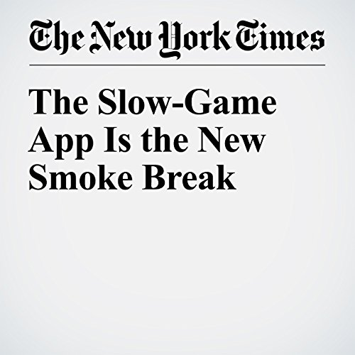 The Slow-Game App Is the New Smoke Break audiobook cover art