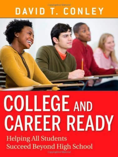 College and Career Ready: Helping All Students Succeed Beyond High School by Conley, David T. (2012) Paperback