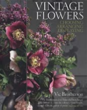 Vintage Flowers: Choosing, Arranging, Displaying by Vic Brotherson (2011-09-01)