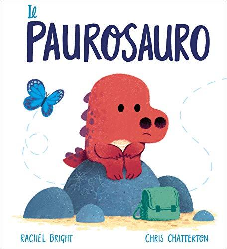 Il Paurosauro. Ediz. a colori (Album) (Tapa dura)