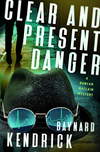 Clear and Present Danger (The Duncan Maclain Mysteries Book 10) by [Baynard Kendrick]