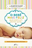 O Bebê Mais Feliz. Guia Para Um Ótimo Sono (Em Portuguese do Brasil)