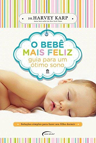 O bebê mais feliz:: Guia para um ótimo sono