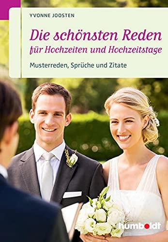 Die schönsten Reden für Hochzeiten und Hochzeitstage: Musterreden, Sprüche und Zitate (humboldt - Information & Wissen) (humboldt - Information & Wissen)