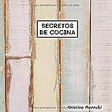 Secretos de Cocina (✅ Fantástico Recetario en blanco, 60 recetas 📝, formato cuadrado (21cm x 21cm), 📔 papel crema de alta calidad 90 GSM)