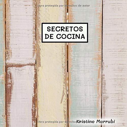 Secretos de Cocina (✅ Fantástico Recetario en blanco, 60 recetas , formato cuadrado (21cm x 21cm), papel crema de alta calidad 90 GSM)
