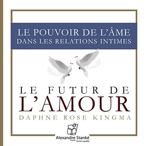 Le futur de l'amour - Le pouvoir de l'âme dans les relations intimes  By  cover art
