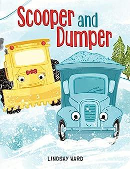 Scooper and Dumper by [Lindsay Ward]
