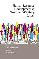 Human Resource Development in Twentieth-Century Japan (JAPAN LIBRARY)