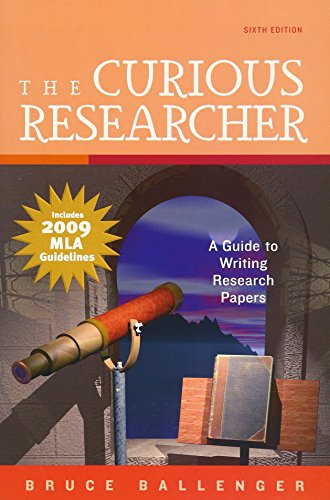 The Curious Researcher: A Guide to Writing Research Papers