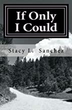 If Only I Could: A Journey of Loving, Missing, and Living Beyond