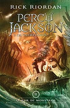 O mar de monstros (Percy Jackson e os Olimpianos Livro 2) por [Rick Riordan]