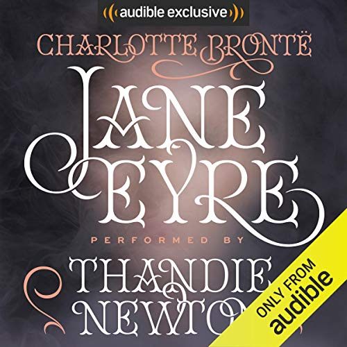 Jane Eyre                   By:                                                                                                                                 Charlotte Bronte                               Narrated by:                                                                                                                                 Thandie Newton                      Length: 19 hrs and 10 mins     256 ratings     Overall 4.7