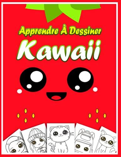 Apprendre à dessiner Kawaii: Livre de dessin Kawaii étape par étape pour les enfants et adultes - Un livre de coloriage et en même temps un livre de dessin