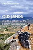 Old Lands: A Chorography of the Eastern Peloponnese