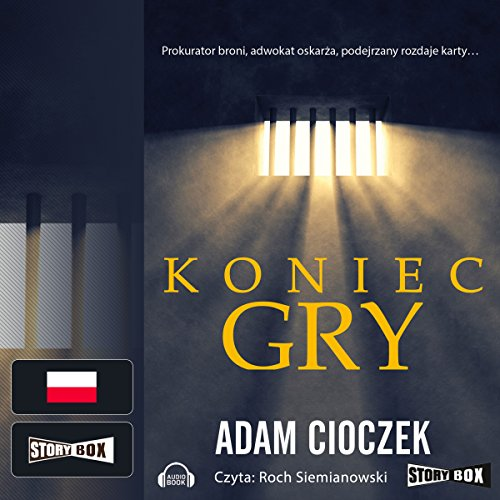 Koniec gry                   By:                                                                                                                                 Adam Cioczek                               Narrated by:                                                                                                                                 Roch Siemianowski                      Length: 8 hrs and 42 mins     Not rated yet     Overall 0.0