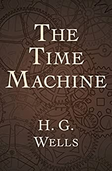 The Time Machine (Enriched Classics) by [H. G. Wells]