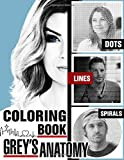 Grey's Anatomy Dots Lines Spirals Coloring Book: Fun for Adults And Teens Fan Of Grey's Anatomy TV Show Fan