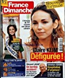 FRANCE DIMANCHE [No 3302] du 11/12/2009 - CLAIRE KEIM DEFIGUTEE -MISS FRANCE 2010 / MALIKA MENARD -VINCENT LAGAF' / UN TERRIBLE ACCIDENT - SON FILS ROBIN L'A SECOURU -SALBATORE ADAMO HOSPITALISE D4URGENCE -LUCILE DENONCE UNE MAISON DE RETRAITE -KARINE / 10 ANS POUR FAIRE UN BEBE -JEAN-CLAUDE RECALE A PLUS BELLE LA VIE