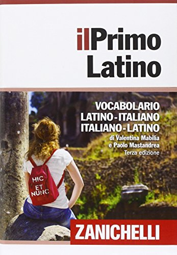 Il primo latino. Vocabolario latino-italiano, italiano-latino