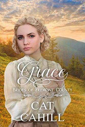 Grace: A Sweet Historical Western Romance (Brides of Fremont County Book 1) (English Edition)