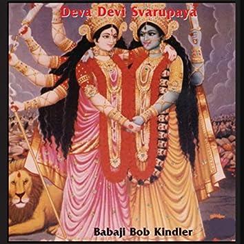 Deva Devi Svarupaya