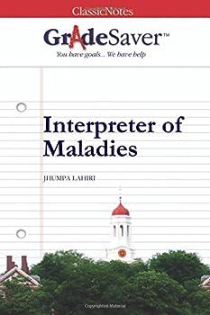 GradeSaver TM  ClassicNotes  Interpreter of Maladies