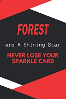 Forest are A Shining Star Never Lose Your Sparkle Card: personalized name Forest Notebook / Forest Journal / Funny Gift fo...