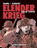 Elender Krieg 1914-1919 Gesamtausgabe - Jacques Tardi