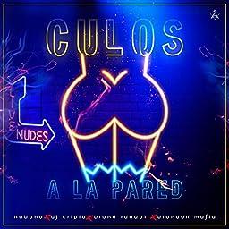 Culos A La Pared Explicit By Brandon Mafia On Amazon Music Unlimited