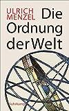 Die Ordnung der Welt - Ulrich Menzel