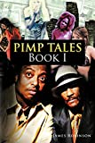 The Gospel of the Game: Pimp Tales Book I