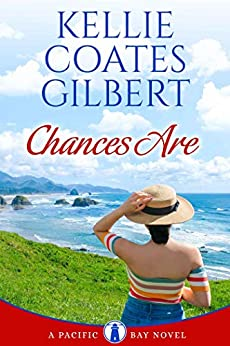 Chances Are (The Pacific Bay Series Book 1) by [Kellie Coates Gilbert]