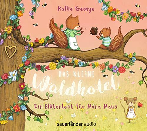 Buchseite und Rezensionen zu 'Das kleine Waldhotel – Ein Blütenfest für Mona Maus' von Kallie George