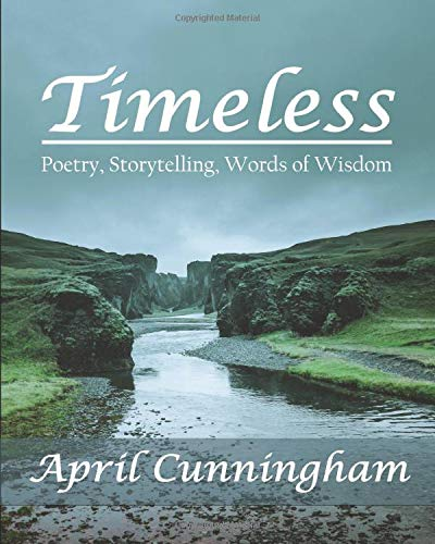 Timeless: Poetry, Storytelling, Words of Wisdom
