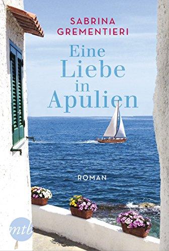Eine Liebe in Apulien: Sommerroman