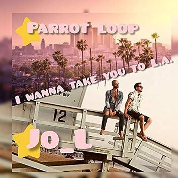 I Wanna Take You to L.a.