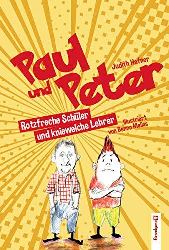 Paul und Peter: Rotzfreche Schüler und knieweiche Lehrer
